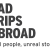 "New Series ""BAD TRIPS ABROAD"" In Production"